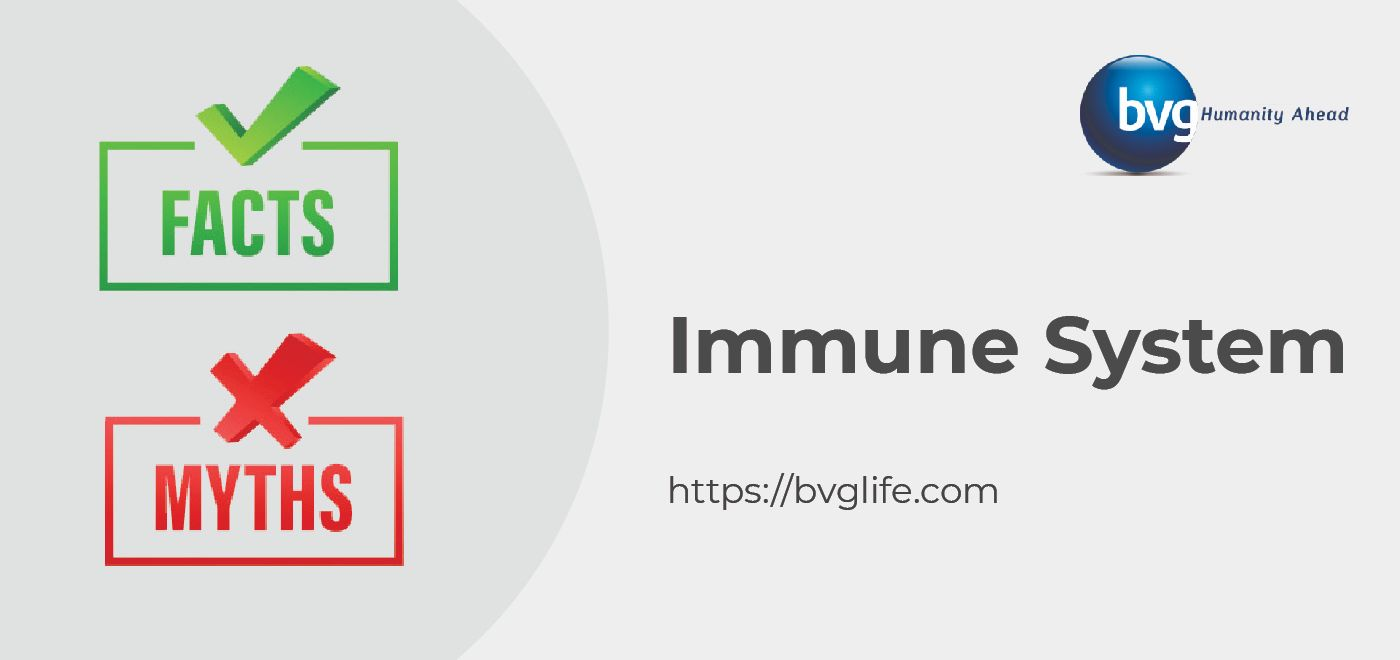 Myths & Facts about Immune System